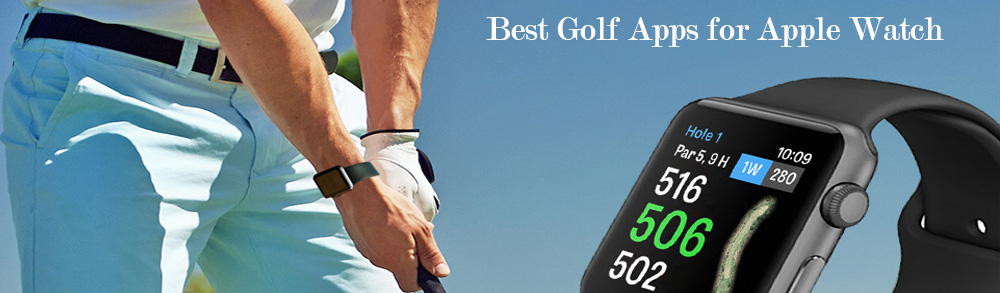 Best Golf Apps for Apple Watch 2019